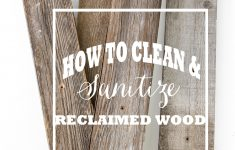 How To Clean Mold Off Antique Wood Furniture Elegant How To Clean And Sanitize Reclaimed Wood