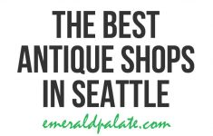 Antique Furniture Stores Seattle Beautiful A Local S 13 Favorite Seattle Antique Stores For Vintage