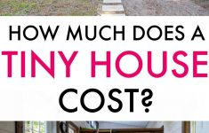 How Much Does It Cost To Build A Small Home Best Of How Much Does A Tiny House Cost