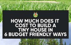 How Much Does It Cost To Build A Small Home Best Of How Much Does It Cost To Build A Tiny House