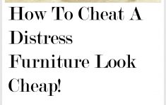 How To Make Furniture Look Antique New How To Cheat A Distress Furniture Look Cheap Anne P