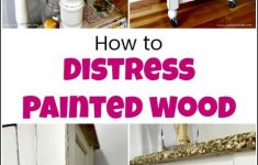 How To Paint Wooden Furniture Antique White Lovely How To Distress Painted Wood For A Farmhouse Finish