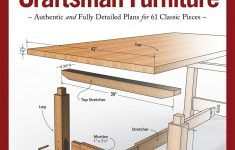 Antique Furniture Building Plans Unique Great Book Of Shop Drawings For Craftsman Furniture Revised