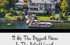 Biggest And Beautiful House In The World Fresh 11 The Biggest House In The World Most Expensive House