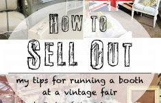 How To Sell My Antique Furniture Awesome How To Sell Out My Tips For Running A Booth