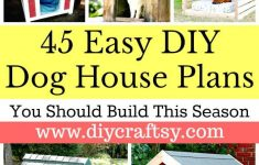 Build It Yourself House Plans Lovely 45 Easy Diy Dog House Plans & Ideas You Should Build This