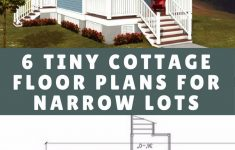 Small Home Plans For Narrow Lots Luxury 6 Tiny Cottage Floor Plans Designed For Narrow Lots I M