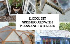 Hoop House Greenhouse Plans Unique 11 Cool Diy Greenhouses With Plans And Tutorials Shelterness