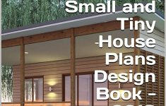 Tiny House Plans Book Unique Small And Tiny House Plans Design Book 2019 Small Home