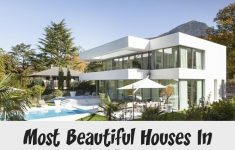 Very Beautiful House In The World Best Of Most Beautiful Houses In The World House M