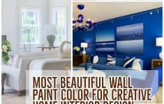 The Most Beautiful Interior Design House New Most Beautiful Wall Paint Color For Creative Home Interior
