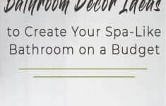 Decorating Ideas For Bathrooms On A Budget Lovely 7 Bathroom Décor Ideas For A Spa Bathroom On A Bud
