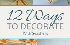 Bathroom Seashell Decor Inspirational 12 Ways To Decorate With Seashells