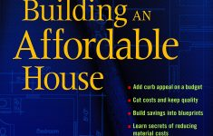 Build Low Cost Home Fresh Building An Affordable House Trade Secrets To High Value