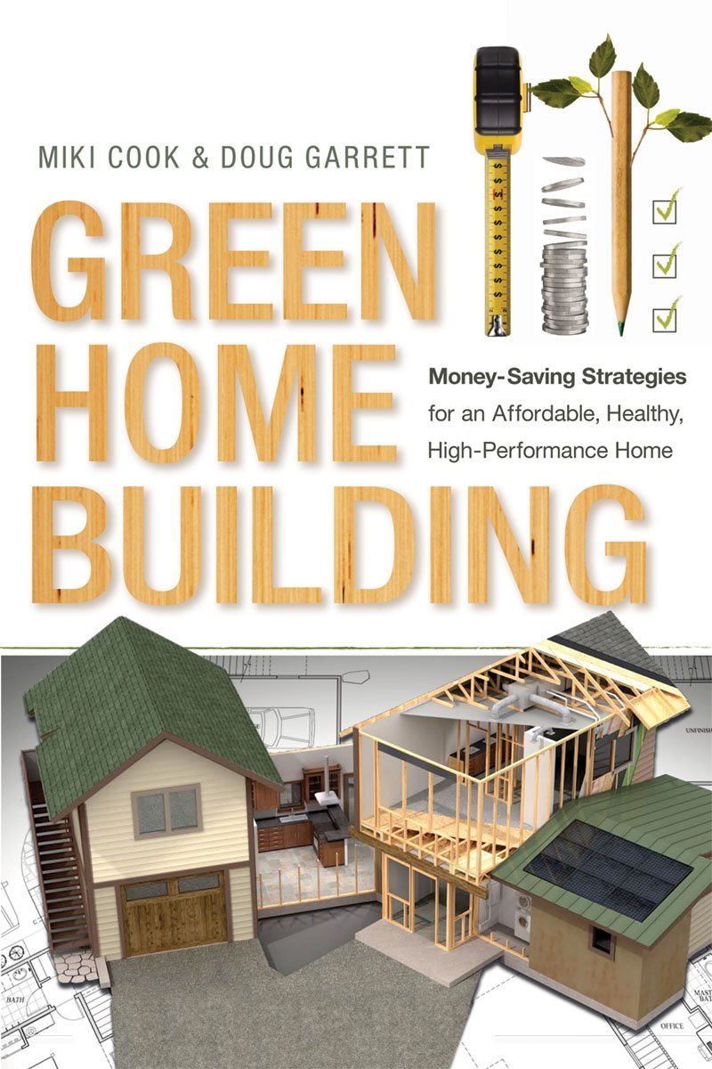 Building An Affordable House Beautiful Green Home Building Money Saving Strategies for An
