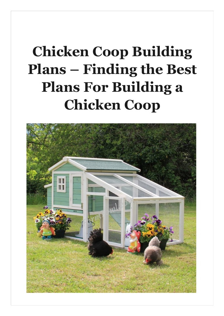 Chicken Coop House Plans Luxury Chicken Coop Building Plans Finding the Best Plans for