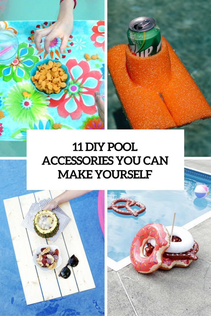 11 diy pool accessories you can easily make yourself cover
