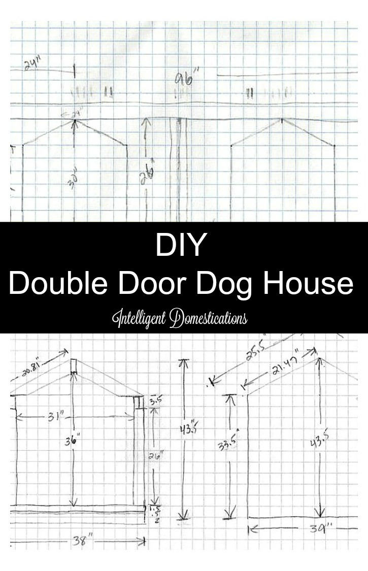 DIY Double Door Dog House plans my husband scetched and built for our dogs Post includes photos of the process