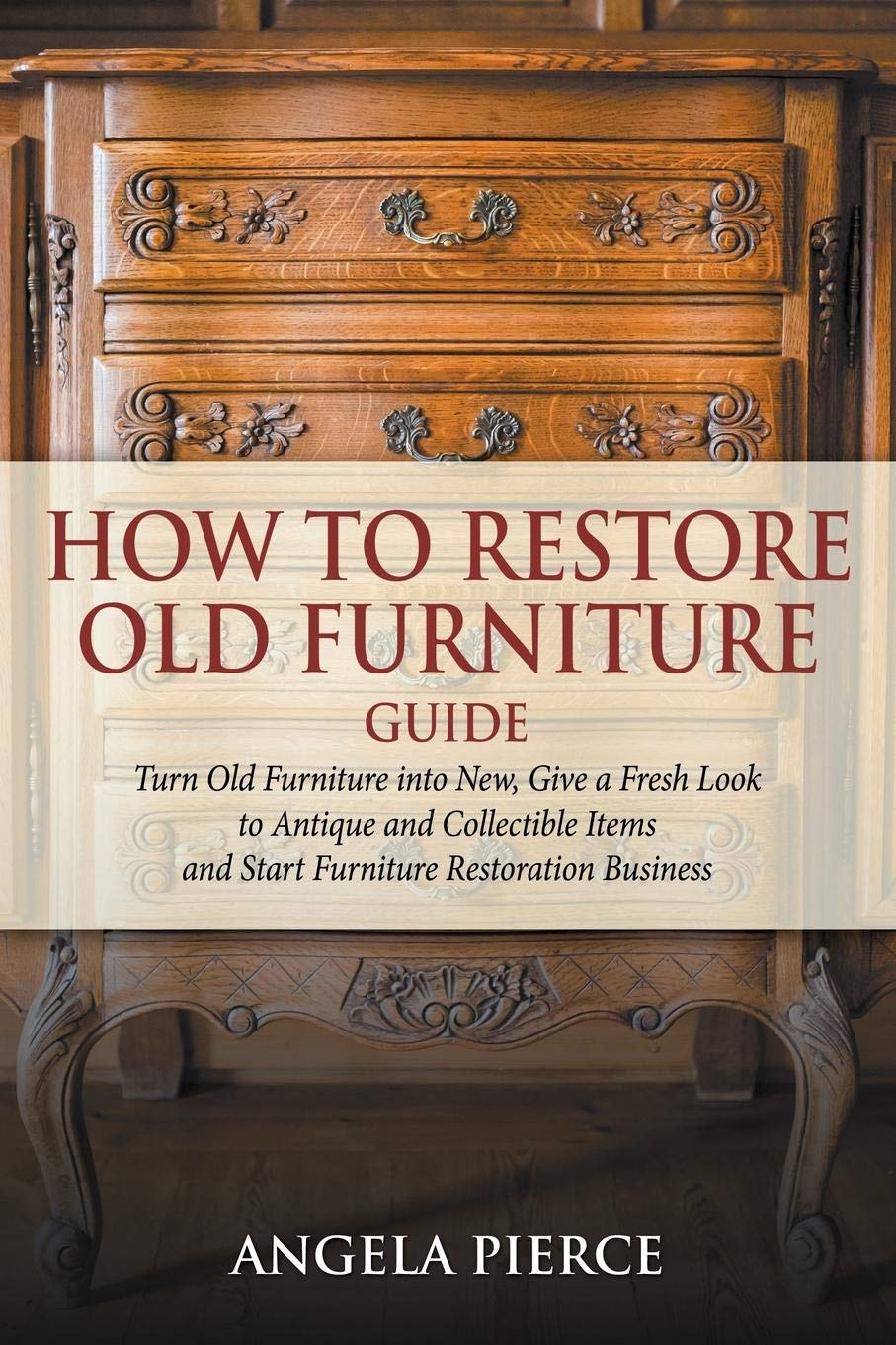 How to Restore Antique Furniture Inspirational How to Restore Old Furniture Guide Turn Old Furniture Into