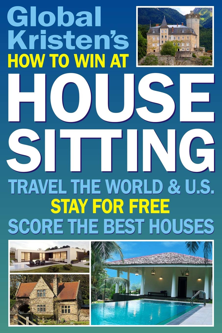 Best House In the World Elegant How to Win at House Sitting Travel the World and U S Stay