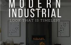 Modern Industrial Interior Design Luxury How To Create A Modern Industrial Look That Is Timeless