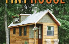 Price To Build A Small House Awesome How To Build Your Own Tiny House Amazon Roger Marshall