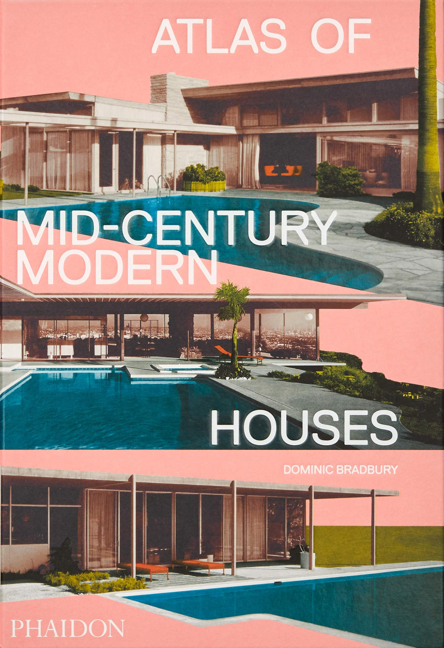 The Most Modern House Awesome atlas Of Mid Century Modern Houses Bradbury Dominic