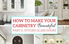 How To Put Glass In Cabinet Doors Awesome How To Make Your Kitchen Beautiful With Glass Cabinet Doors