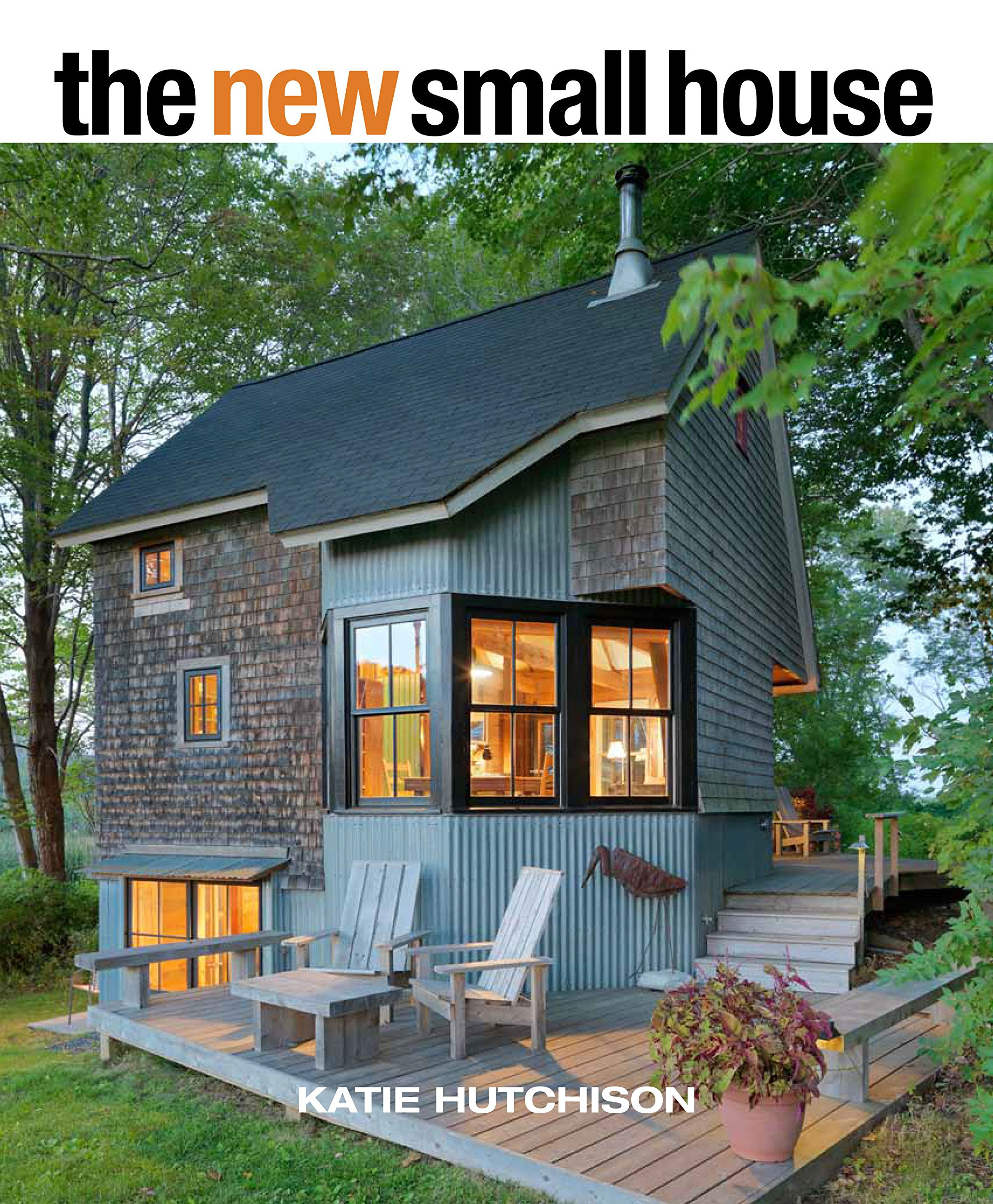 Most Beautiful Small Houses Beautiful the New Small House Hutchison Katie Amazon