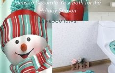 Christmas Decorations For The Bathroom Luxury How To Decorate A Bathroom For Christmas Season