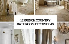 Country Style Bathroom Decor Beautiful 15 French Country Bathroom Décor Ideas Shelterness