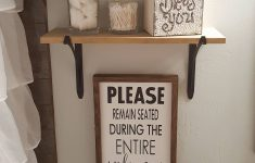 Funny Bathroom Decor Luxury Funny Bathroom Decor Please Remain Seated During Entire