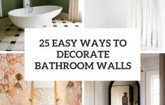 How To Decorate Bathroom Walls Awesome 25 Easy Ways To Decorate Bathroom Walls Shelterness