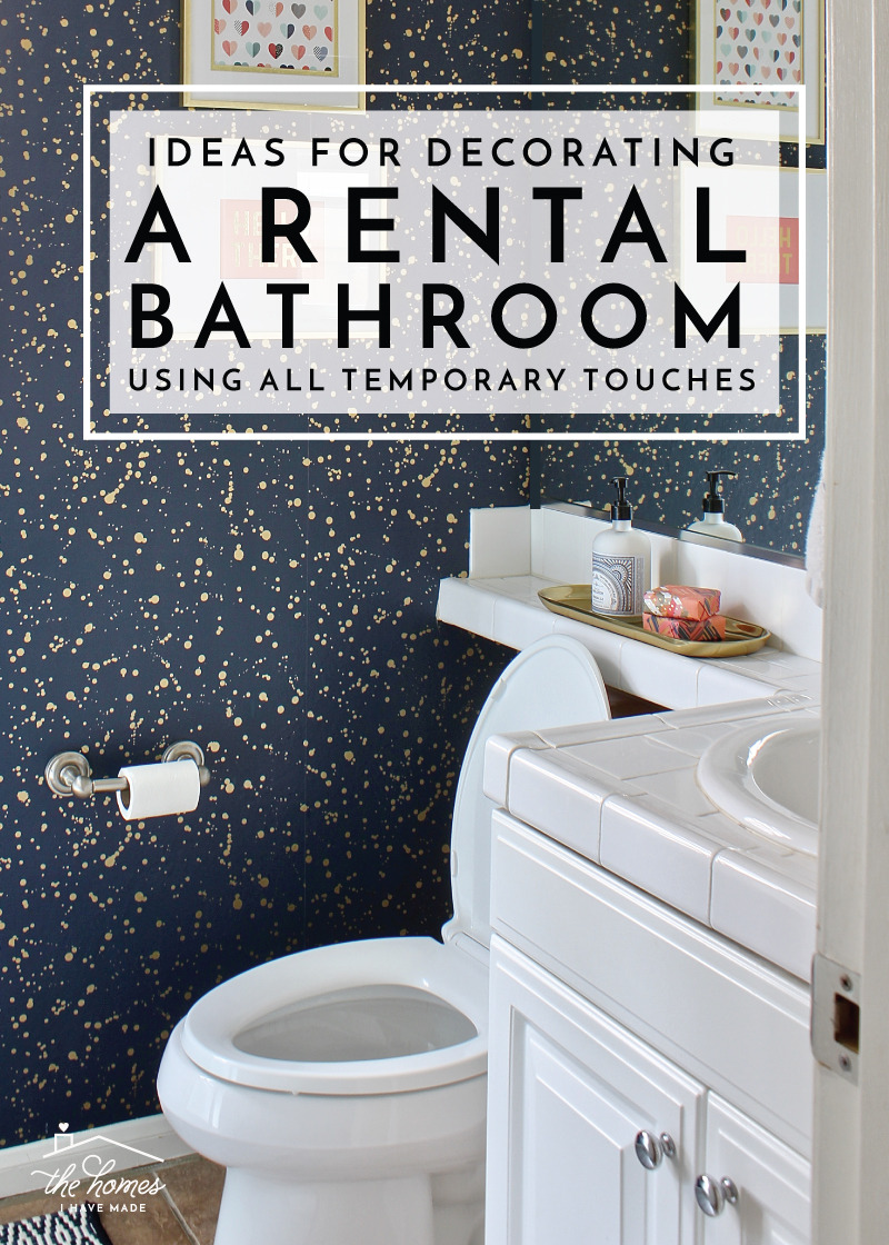 Ideas for Decorating a Rental Bathroom Using All Temporary Touches 1